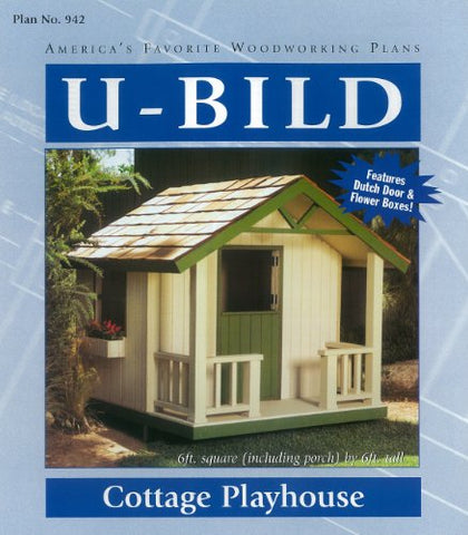 U-Bild 942 Cottage Playhouse Project Plan