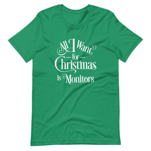 All I Want for Christmas is Monitors Short-Sleeve Unisex T-Shirt