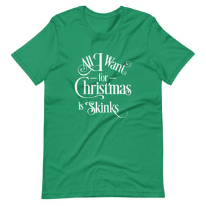 All I Want for Christmas is Skinks Short-Sleeve Unisex T-Shirt