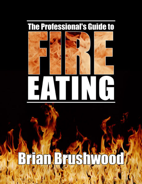 The Professional's Guide to Fire Eating (Physical Book + Digital Download)