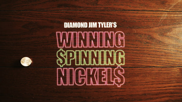 Winning Spinning Nickels