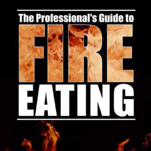 The Professional's Guide to Fire Eating (Digital Only)