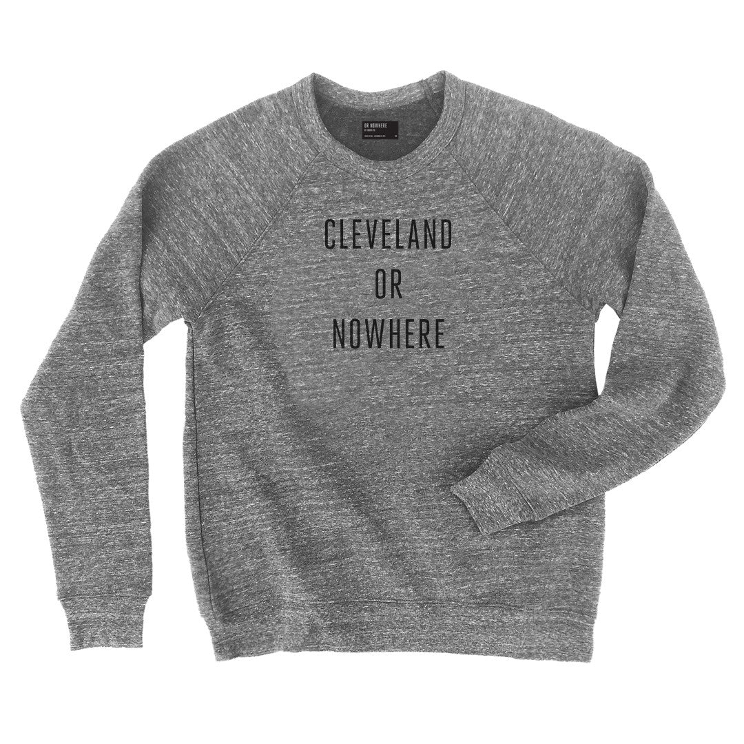 Cleveland or Nowhere Sweatshirt (Saks Exclusive)