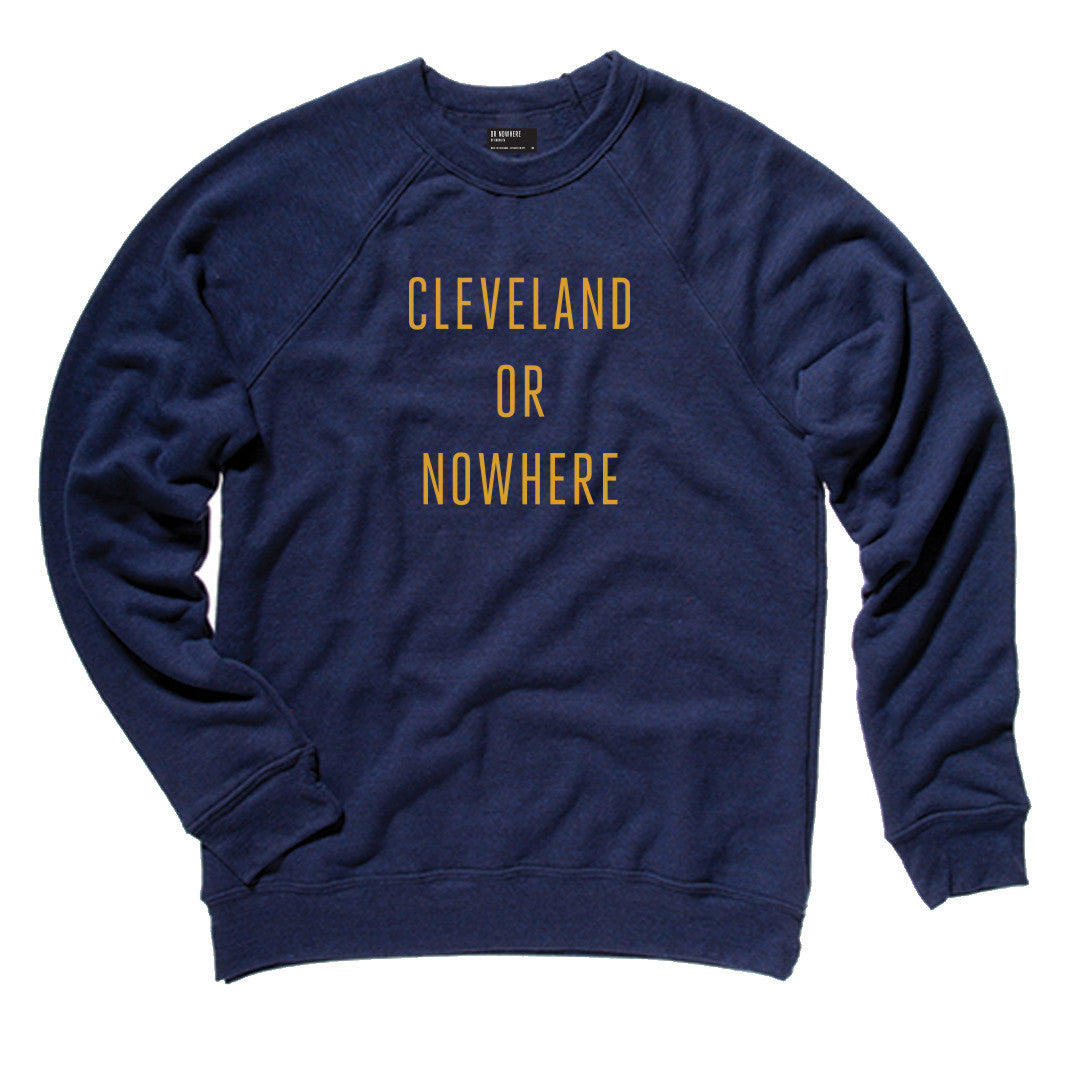 Cleveland or Nowhere Sweatshirt - Navy