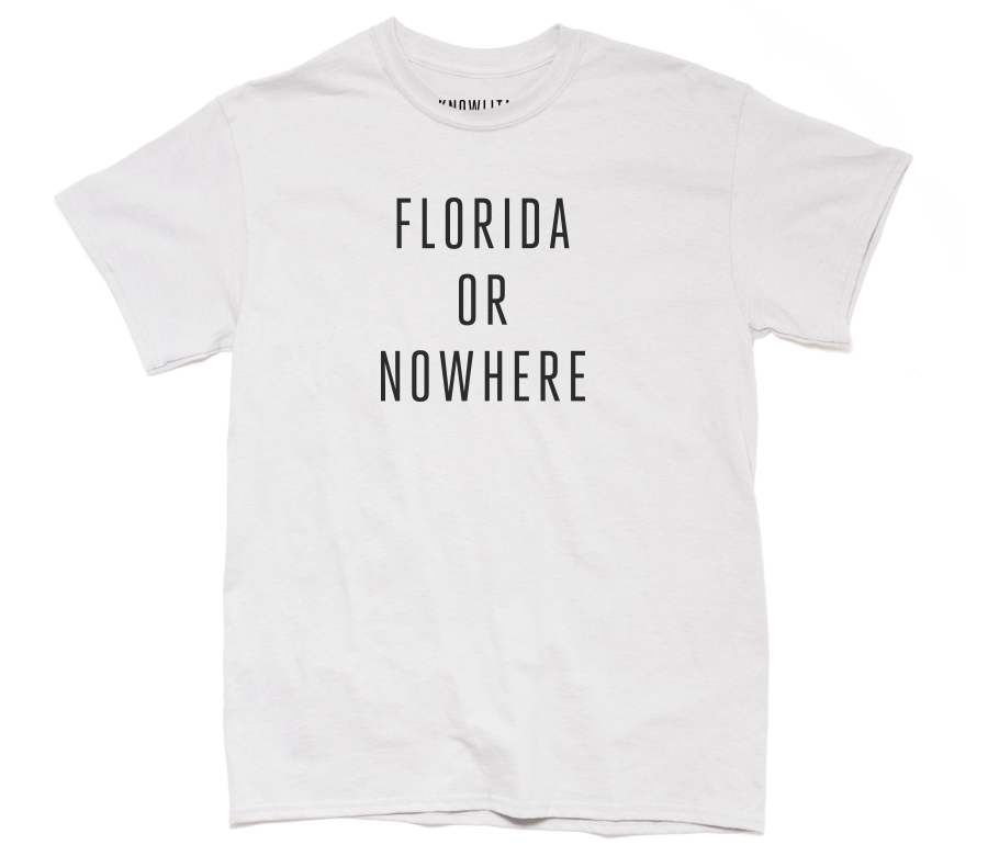 FLORIDA OR NOWHERE