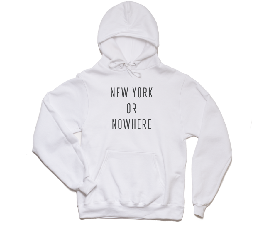 New York or Nowhere Hoodie