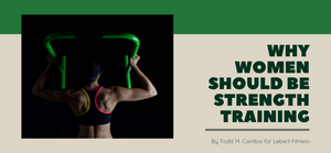 Why Women Should be Strength Training