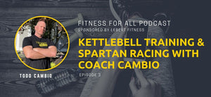 Todd Cambio: Kettlebell Training to Spartan Racing