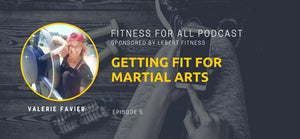 Valerie Favier - Getting Fit for Martial Arts