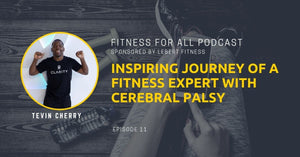 Tevin Cherry - Inspiring Journey of a Fitness Expert with Cerebral Palsy