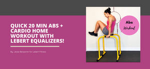 Quick 20 Minutes Abs And Cardio Home Workout With Lebert EQualizers