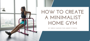 How To Create A Minimalist Home Gym