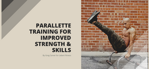 Parallette Training for Improved Strength & Skills