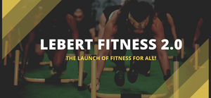 Lebert Fitness 2.0 - The Launch of Fitness for All!