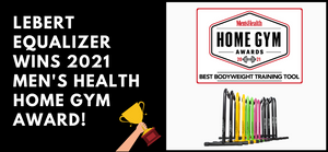 Lebert EQualizer wins Men's Health 2021 Home Gym Award!