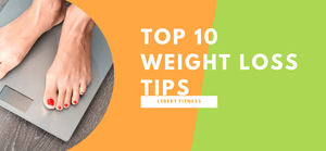Top Ten Secrets for Weight Loss