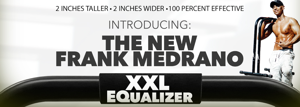Frank Medrano Signature Series EQ XXL and Parallettes