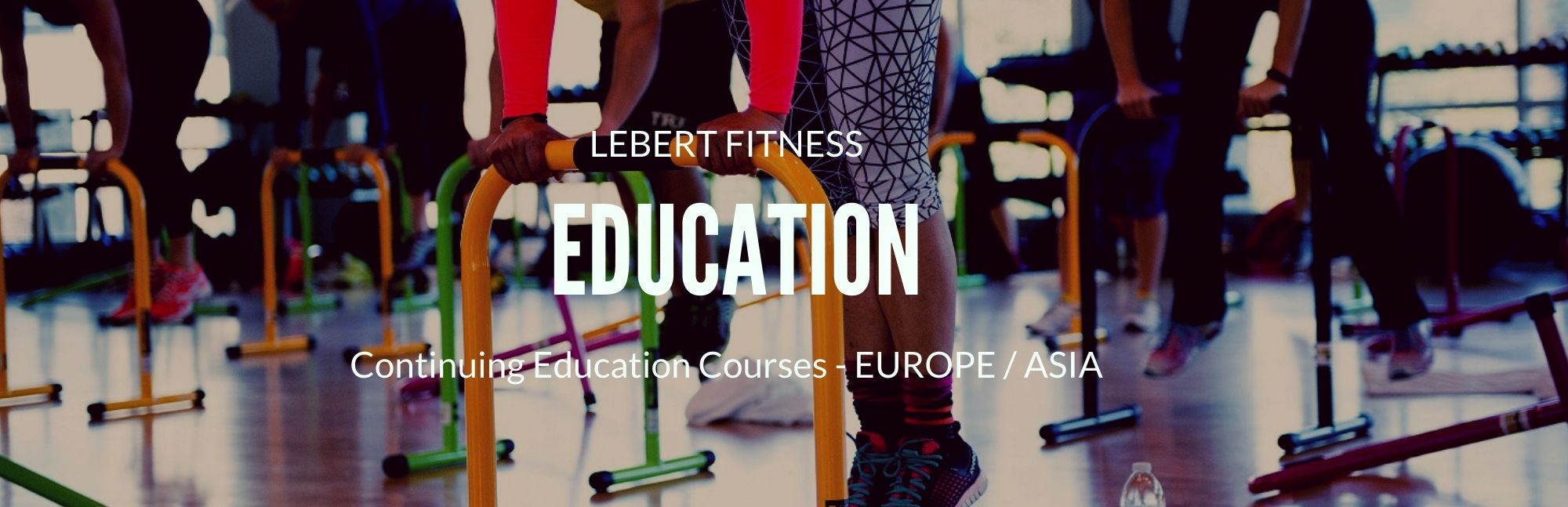 Lebert Fitness Continuing Education Courses in Europe/Asia