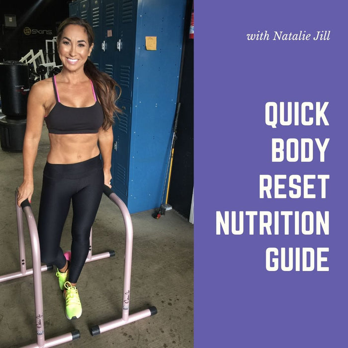 Natalie Jill  Nutrition Guide - Quick Body Reset with Natalie Jill