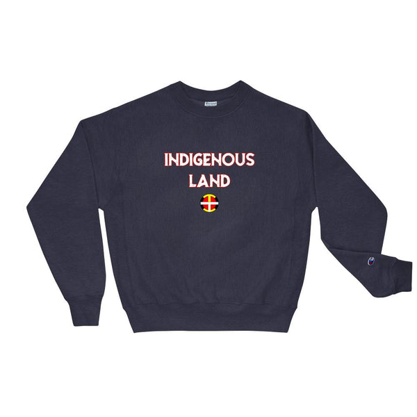 """Indigenous Land"" Champion Sweatshirt  american, champion, indigenous, Land, native, Our, pow, sweater, sweatshirt, tee, Traditions, workout, wow - Our Indigenous Traditions Clothing Bran"
