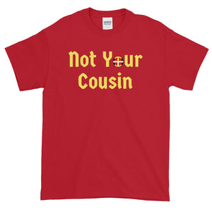 Not Your Cousin (AD) Tee - Our Indigenous Traditions
