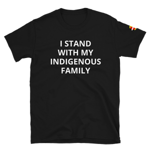 I STAND WITH MY INDIGENOUS FAMILY Tee Tee accessories, advocates, clothing, comfortable, Cotton, family, Fashion, Indian, Indigenous, Native, oit, Our, Powwow, Spring, STAND, Style, support,