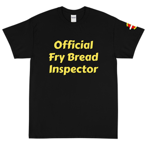"""Official Fry Bread Inspector"" Tee Tee Aboriginal, american, American Indian, bread, Cotton, fry, indigenous, Men, Mens, native, native american, Our, outfit, outside, popular, pow, pow w"