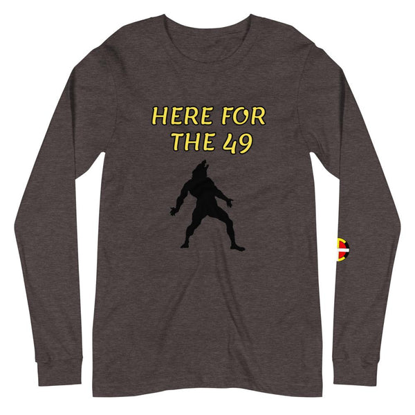 """Here For The 49"" Long Sleeve Tee Long Sleeve 49, Aboriginal, america, American Indian, business, canada, clothing, clothing line, cold, cold weather, college, comfort, comfortable, comfy, co"