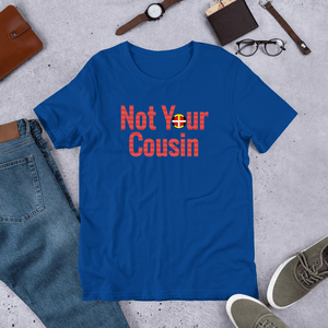 Not Your Cousin Tee Not your cousin Tee (gender neutral) black, blue, comfortable, Cotton, cousin, Fall, Fashion, gender, Indian, love, Men, Mens, Native, not, oit, Our, popular, Powwow, seas