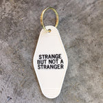 Strange But Not A Stranger Hotel Key Tag