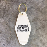 Strange But Not A Stranger Hotel Key Fob