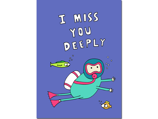MISS YOU DEEPLY CARD