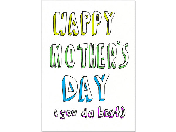 Mother's day greeting card - you da best