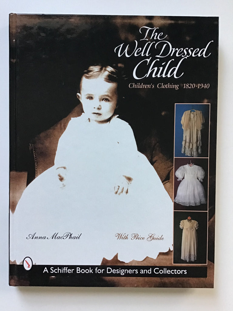 The Well Dressed Child  Children's Clothing 1820-1940