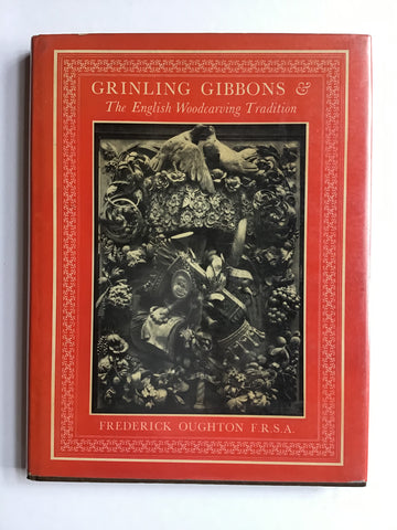 Grinling Gibbons the English Woodcarving Tradition