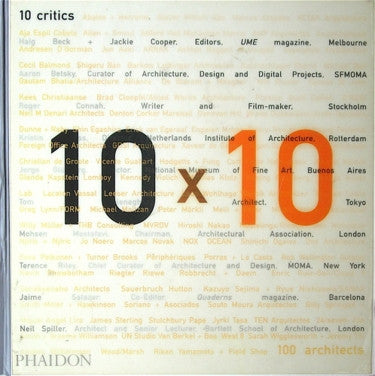 10 x 10:  10 Critics/ 100 Architects