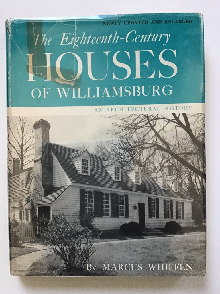 The Eighteenth Century Houses of Williamsburg