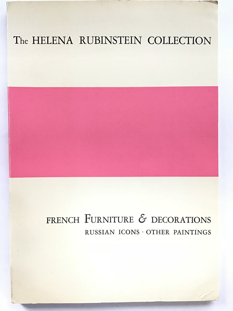 The Helena Rubinstein Collection : French Furniture & Decorations