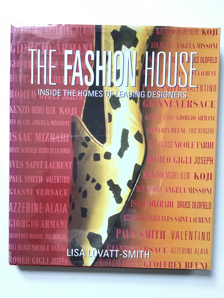 The Fashion House Inside the homes of the leading designers