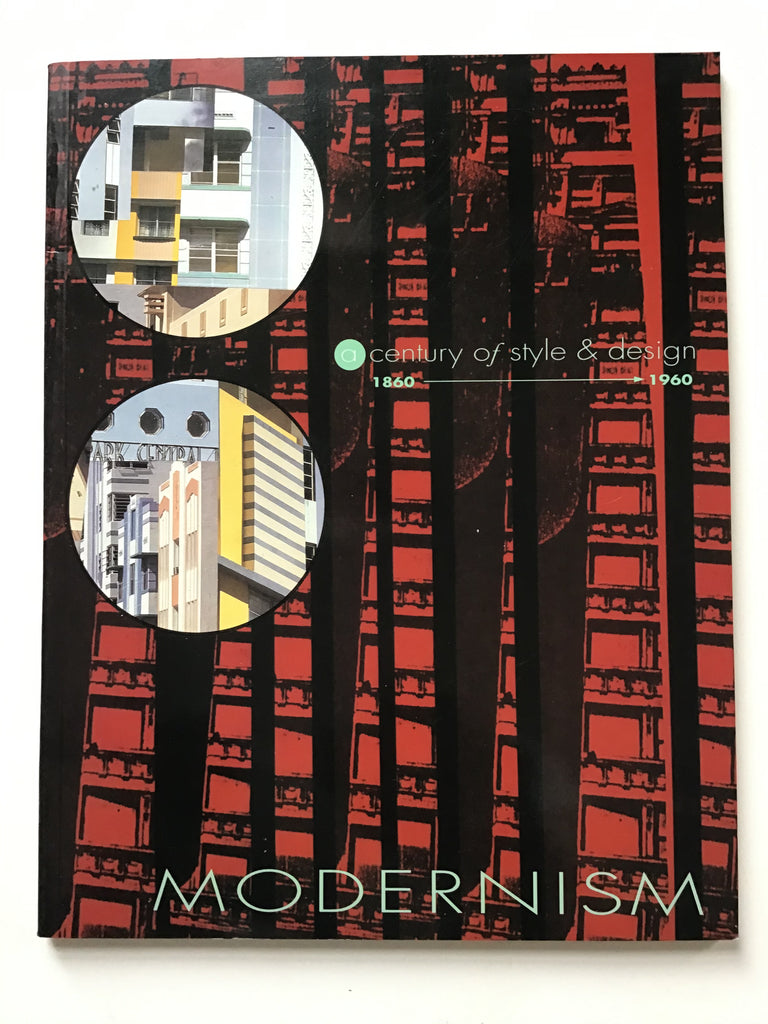 Modernism : A Century of Style and Design 1860-1960