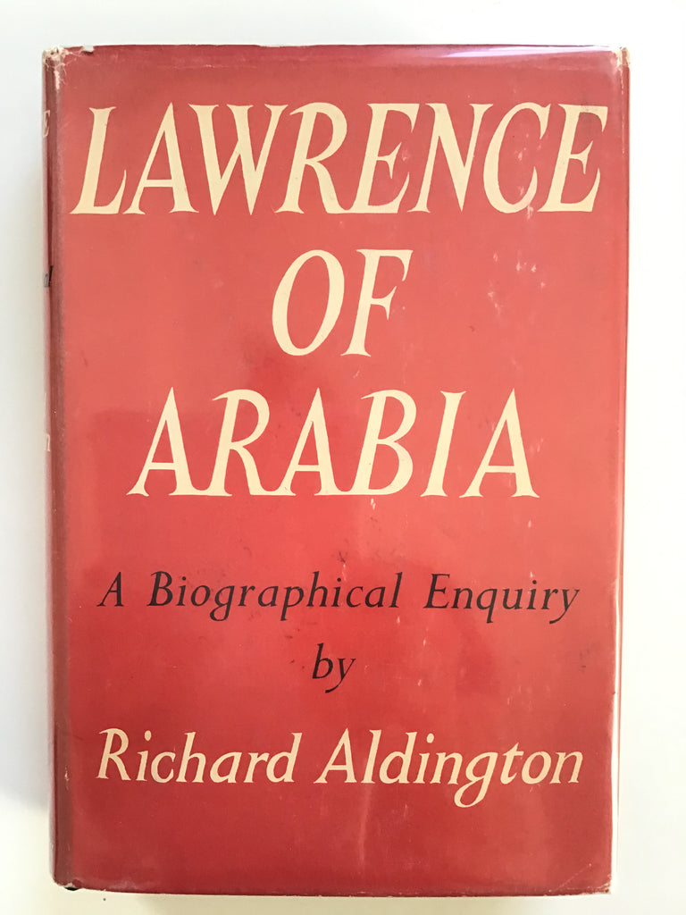 Lawrence of Arabia, A Biographical Inquiry by Richard Aldingham
