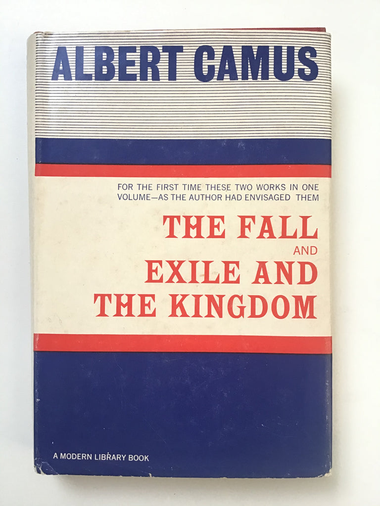 Albert Camus : The Fall and Exile and the Kingdom