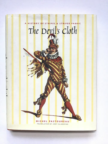The Devil's Cloth : A History of Stripes & Striped Fabric
