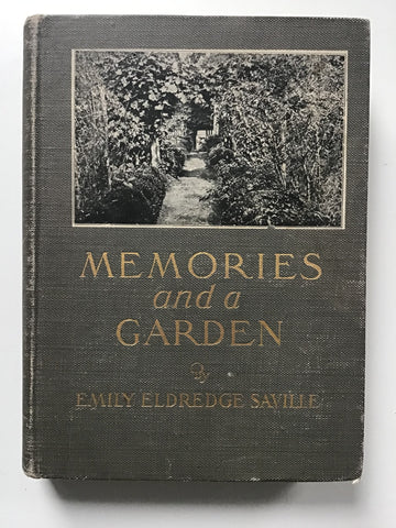Memories and a Garden by Emily Eldredge Saville