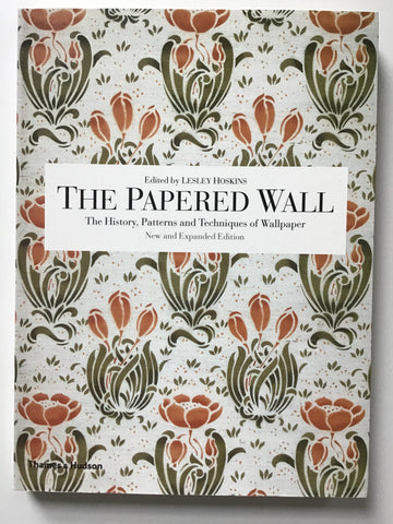 371. [wallpaper] The Papered Wall   The History, Patterns and Techniques of Wallpaper New York: Thames & Hudson, 2005. Revised edition, edited by Lesley Hoskins. Large softcover. A great book on the subject. $25.