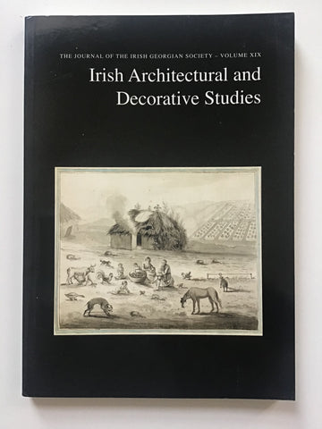 Irish Architectural and Decorative Studies  The Journal of the Irish Georgian Society-- Volume XIX. Softcover periodical.