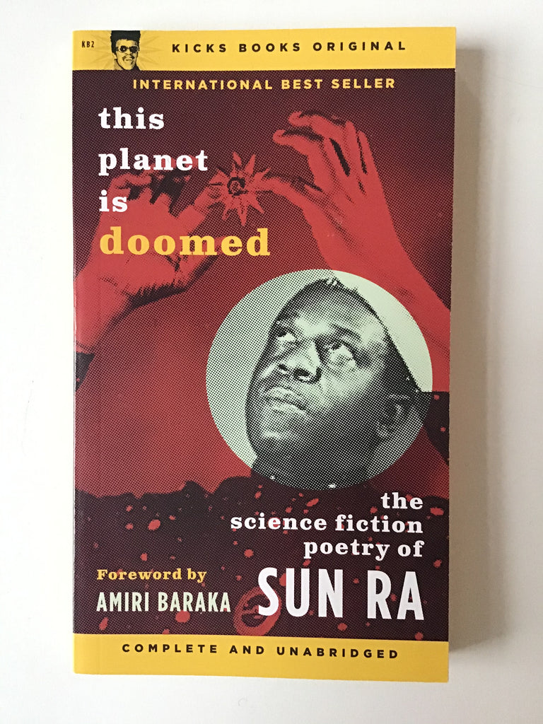 This Planet is Doomed : The Science Fiction Poetry of Sun Ra