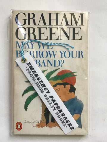May We Borrow Your Husband? By Graham Greene