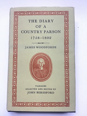 The Diary of a Country Parson 1758-1802 by James Woodforde