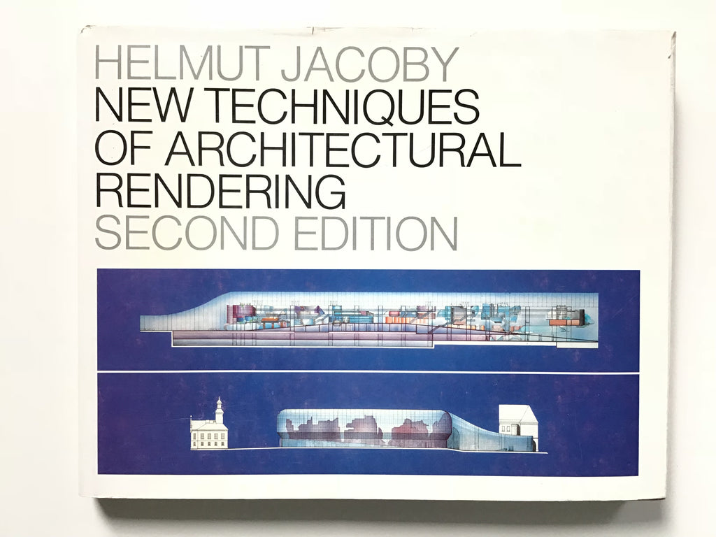 New Techniques of Architectural Rendering  by Helmut Jacoby